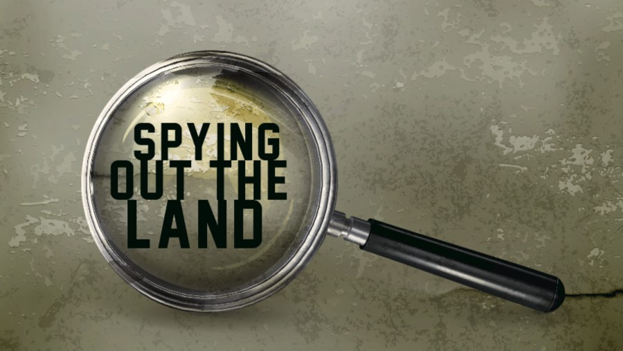 Spying out the Land Feb 8